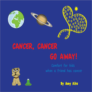 Cancer, Cancer Go Away